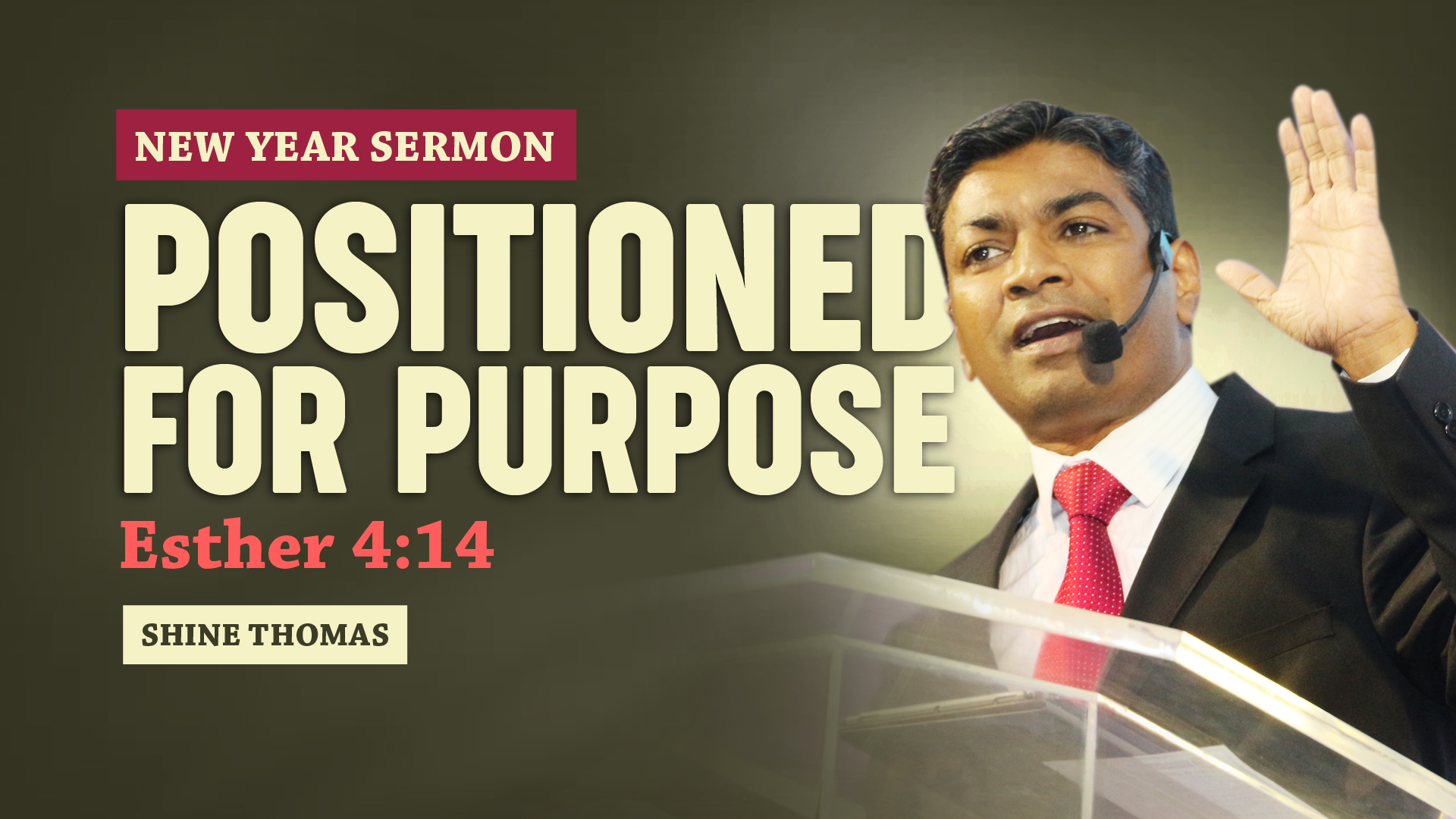 New Year Sermon | Positioned For Purpose | Esther 4:14