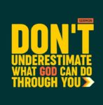 Don't Underestimate What God Can Do Through You