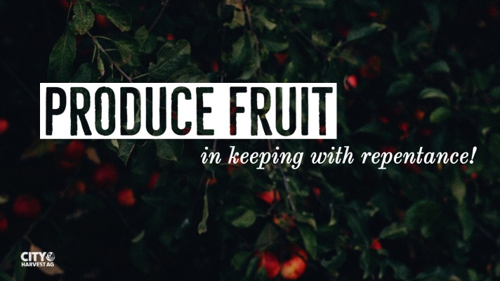 Produce Fruit In Keeping With Repentance | Repentance | Matthew 3:1-12