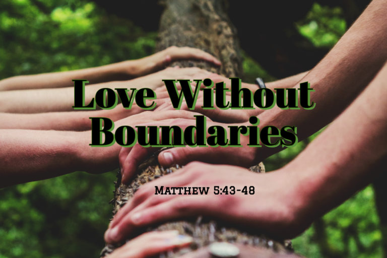 Read more about the article Love Without Boundaries | Matthew 5:43-48